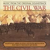 The Civil War - Traditional American Songs And Instrumental Music Featured In The Film By Ken Burns: Original Soundtrack Recording ~ Molly Mason