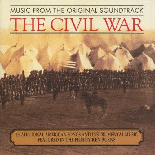 The Civil War – traditionelle amerikanische Lieder und Instrumentalmusik gekennzeichnet im Film von Ken Burns: Original Soundtrack-Aufnahme