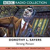 Dorothy L. Sayers Strong Poison: Starring Ian Carmichael, Peter Jones & Joan Hickson (BBC Radio Collection)