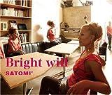 Bright will♪SATOMI'