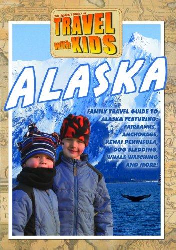 Travel With Kids: Alaska