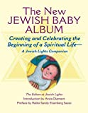 img - for New Jewish Baby Album: Creating and Celebrating the Beginning of a Spiritual Life_A Jewish Lights Companion book / textbook / text book
