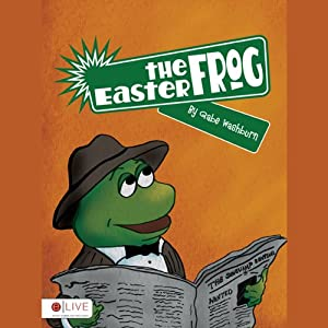 The Easter Frog | [Gabe Washburn]
