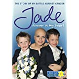 Forever in My Heart: The Story of My Battle Against Cancerby Jade Goody