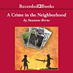 A Crime in the Neighborhood: A Novel | Suzanne Berne