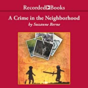 A Crime in the Neighborhood: A Novel | [Suzanne Berne]