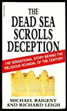 The Dead Sea Scrolls Deception (0552138789) by Michael Baigent