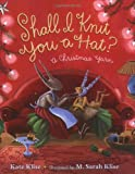Shall I Knit You a Hat?: A Christmas Yarn (031237139X) by Klise, Kate
