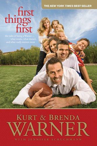 First Things First: The Rules of Being a Warner, Brenda Warner, Kurt Warner