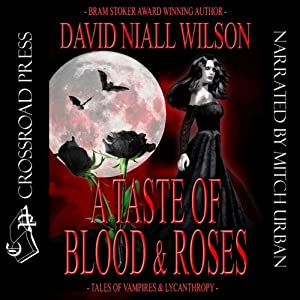 A Taste of Blood and Roses | [David Niall Wilson]