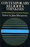 Contemporary Religious Thinkers: From Idealist Metaphysicians to Existential Theologians (Forum Books) (0334005086) by Macquarrie, John