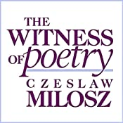 The Witness of Poetry: Charles Eliot Norton Lectures | [Czeslaw Milosz]