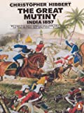 Great Mutiny: India 1857 (0140047522) by Hibbert, Christopher
