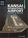 Kansai International Airport: Airport In The Sea (Turtleback School & Library Binding Edition) (High Interest Books: Architectural Wonders (Pb)) (1417647981) by Waugh, John C.