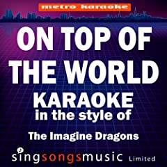 On Top of the World (In the Style of the Imagine Dragons) [Karaoke Version] - Single