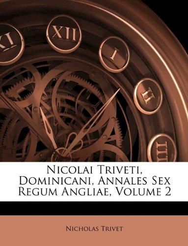 Nicolai Triveti, Dominicani, Annales Sex Regum Angliae, Volume 2