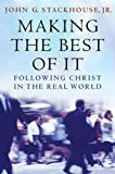 img - for Making the Best of It: Following Christ in the Real World book / textbook / text book