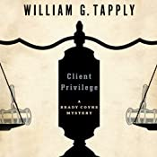 Client Privilege: The Brady Coyne Mysteries | William G. Tapply