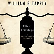 Client Privilege: The Brady Coyne Mysteries (       UNABRIDGED) by William G. Tapply Narrated by Stephen Hoye