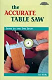 The Accurate Table Saw: Simple Jigs and Safe Setups (Cambium Handbook)