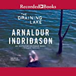 The Draining Lake: An Inspector Erlendur Novel, Book 4 (       UNABRIDGED) by Arnaldur Indridason Narrated by George Guidall
