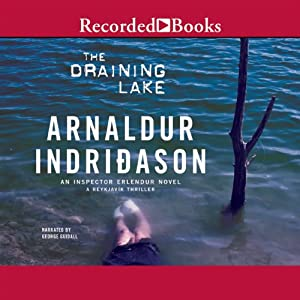 The Draining Lake: An Inspector Erlendur Novel, Book 4 | [Arnaldur Indridason]
