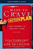 img - for Made to Crave Action Plan Participant's Guide: Your Journey to Healthy Living by TerKeurst, Lysa, Chilton, Ski (2011) Paperback book / textbook / text book
