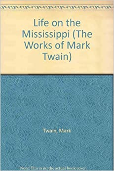 A look at the life and works of mark twain