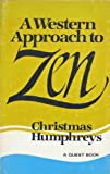 A Western approach to Zen;: An enquiry (0835602117) by Humphreys, Christmas