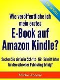 Wie ver�ffentliche ich mein erstes E-Book auf Amazon Kindle?