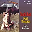 Death Hunt: Wilderness Series #8 Audiobook by David Thompson Narrated by Rusty Nelson