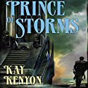 Prince of Storms: The Entire and the Rose, Book 4 Audiobook by Kay Kenyon Narrated by Christian Rummel, Kay Kenyon