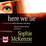 Here We Lie | Sophie McKenzie