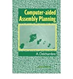 img - for [(Computer-aided Assembly Planning )] [Author: Alain Delchambre] [Sep-1992] book / textbook / text book