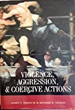 img - for Violence, Aggression, and Coercive Actions book / textbook / text book