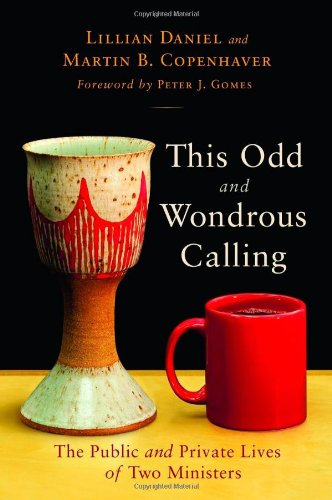 This Odd and Wondrous Calling: The Public and Private...