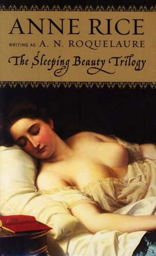 The Sleeping Beauty Novels: The Claiming of Sleeping Beauty / Beauty's Release / Beauty's Punishment: A. N. Roquelaure, Anne Rice: 9780452156616: Amazon.com: Books