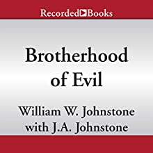 Brotherhood of Evil: The Family Jensen (       UNABRIDGED) by William W. Johnstone, J. A. Johnstone Narrated by Jack Garrett