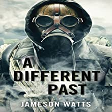 A Different Past, Book 2 (       UNABRIDGED) by Jameson Watts Narrated by Cory Mikhals