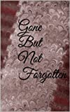 img - for Gone But Not Forgotten (Magnolia Mill Village) book / textbook / text book