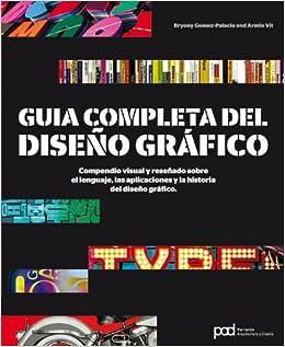 GUIA COMPLETA DEL DISENO GRA FICO. Diseno grafico (Spanish Edition