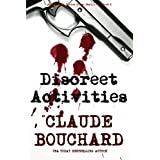 Discreet Activities: A Vigilante Series crime thriller ~ Claude Bouchard