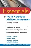 Essentials of WJ III Cognitive Abilities Assessment (Essentials of Psychological Assessment)