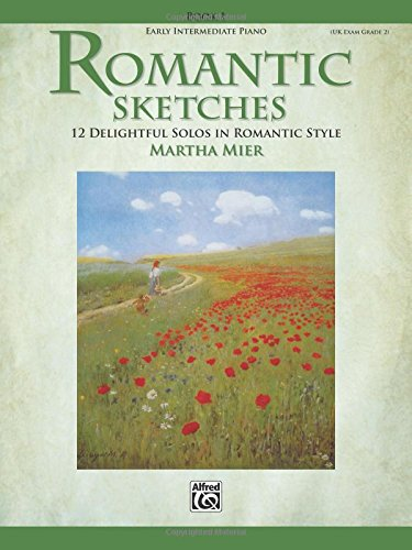 Romantic Sketches, Bk 1: 12 Delightful Solos in Romantic Style for the Early Intermediate Pianist