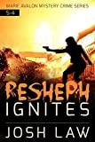 img - for Mystery: Suspense: Resheph Ignites: : A Private Investigator Mystery Crime Thriller: (horror, thriller, science fiction, mystery, police, murder, dark, ... (Marie Avalon Mystery Crime Series Book 4) book / textbook / text book