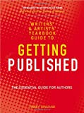 The Writers' and Artists' Yearbook Guide to Getting Published (Writers & Artists Yearbook Gde)