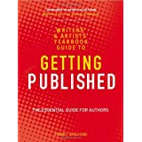 The Writers' and Artists' Yearbook Guide to Getting Published (Writers & Artists Yearbook Gde)by Harry Bingham