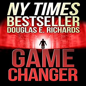 Game Changer Audiobook by Douglas E. Richards Narrated by Joe Hempel
