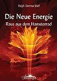 Die Neue Energie: Raus aus dem Hamsterrad