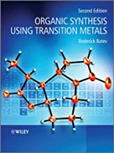 Organic Synthesis Using Transition Metals Postgraduate Chemistry Series